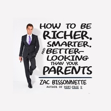 How to Be Richer, Smarter, and Better-Looking Than Your Parents cover image