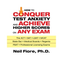 How to Conquer Test Anxiety and Achieve Higher Scores on Any Exam cover image