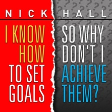 I Know How to Set Goals, So Why Don't I Achieve Them?