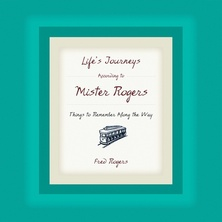 Life's Journeys According to Mister Rogers cover image