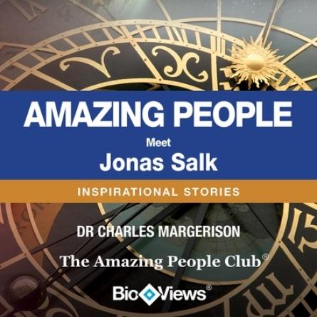 Meet Jonas Salk