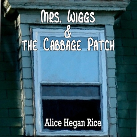 Mrs. Wiggs and the Cabbage Patch