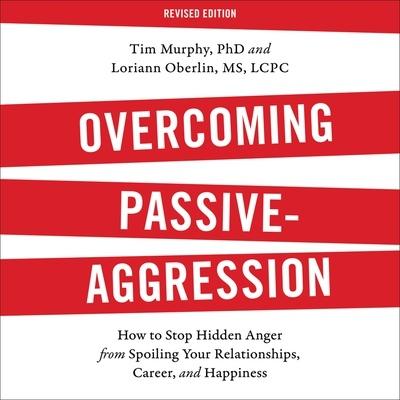 Overcoming Passive-Aggression, Revised Edition