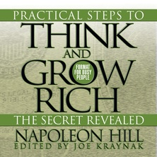 Practical Steps to Think and Grow Rich - The Secret Revealed cover image
