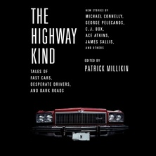 The Highway Kind: Tales of Fast Cars,  Desperate Drivers,  and Dark Roads cover image