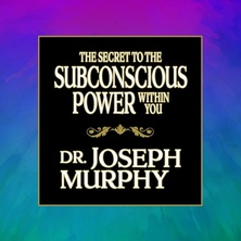 The Secret to the Subconscious Power Within You cover image