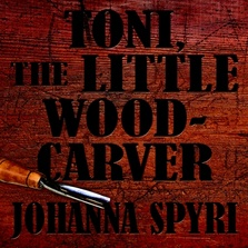 Toni the Little Woodcarver cover image