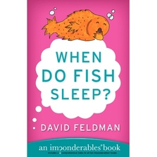 When Do Fish Sleep and Other Imponderables cover image