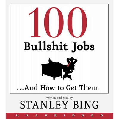 100 Bullshit Jobs...And How to Get Them cover image