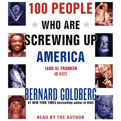 100 People Who Are Screwing Up America cover image