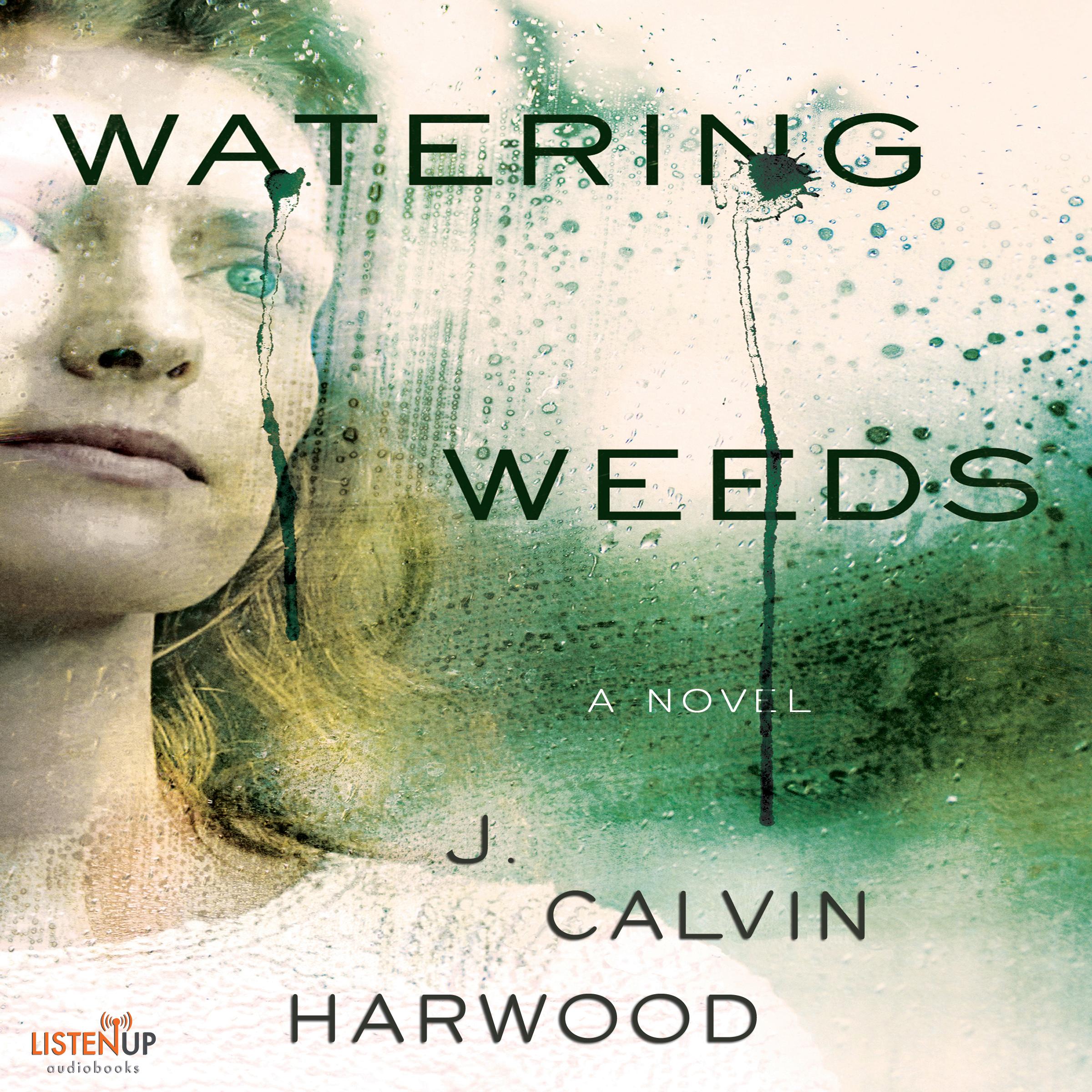 Watering Weeds