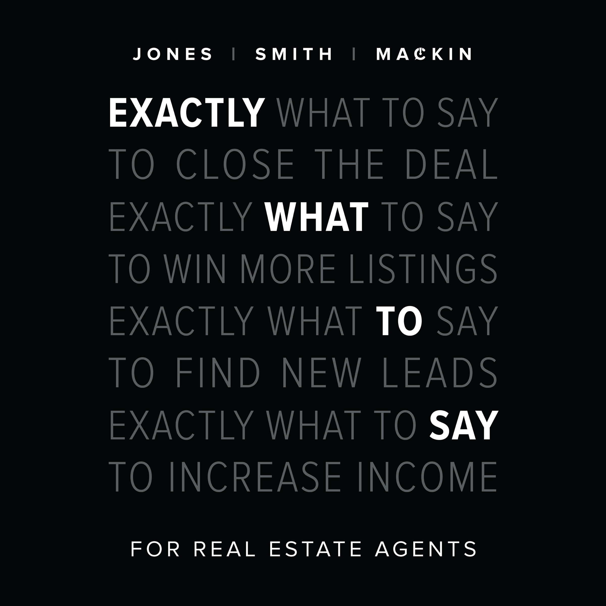 Exactly What to Say for Real Estate Agents