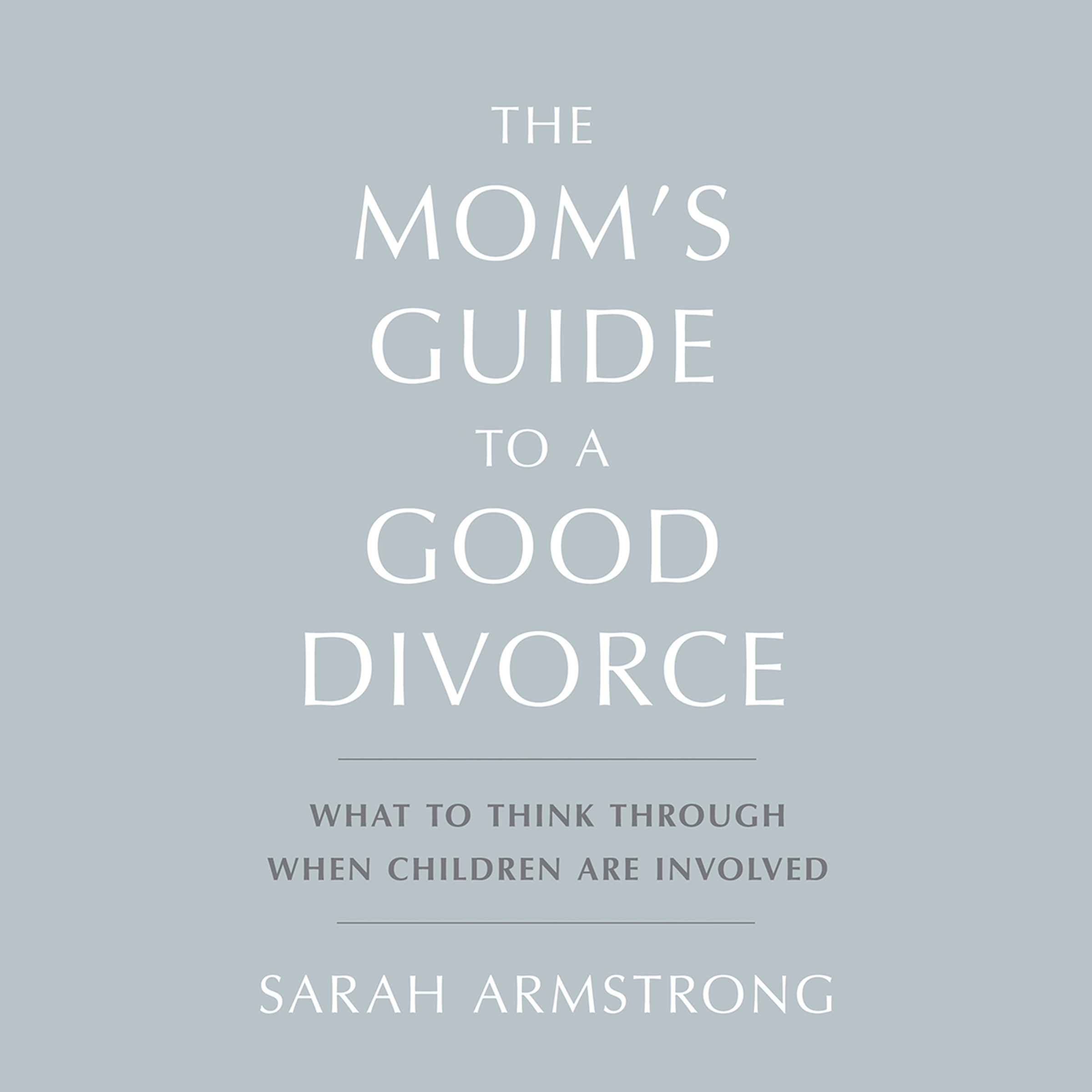 The Mom's Guide to a Good Divorce cover image