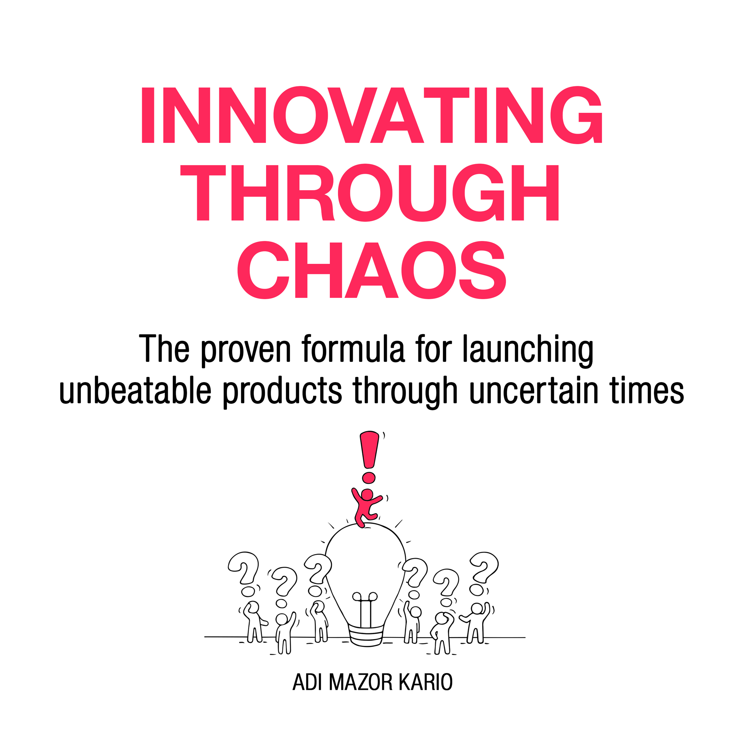 Innovating Through Chaos