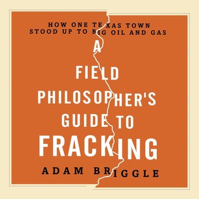 A Field Philosopher's Guide to Fracking cover image