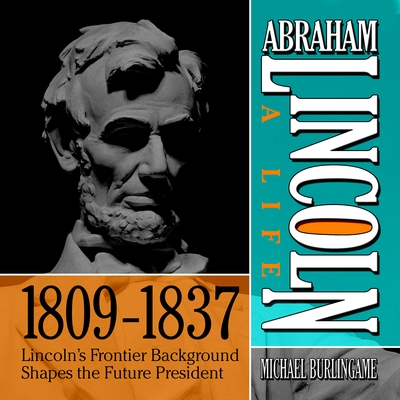 Abraham Lincoln: A Life  1809-1837 cover image