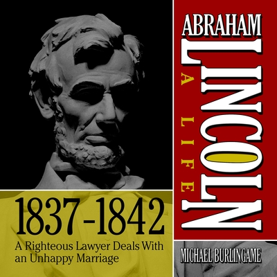 Abraham Lincoln: A Life  1837-1842 cover image