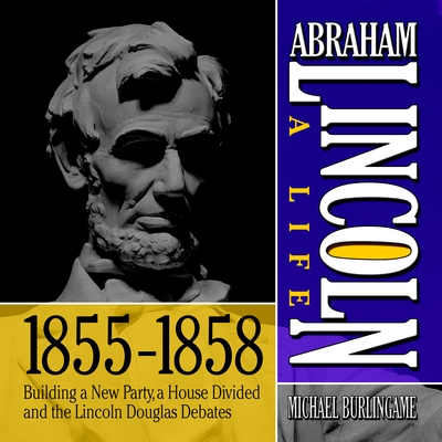 Abraham Lincoln: A Life  1855-1858 cover image
