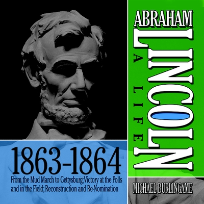 Abraham Lincoln: A Life 1863-1864 cover image