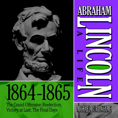 Abraham Lincoln: A Life 1864-1865 cover image