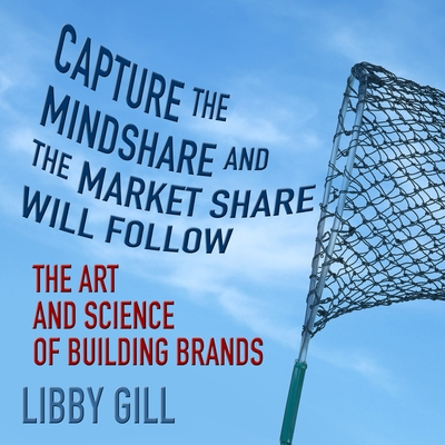 Capture the Mindshare and the Market Share Will Follow cover image