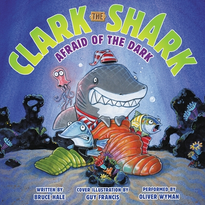 Clark the Shark: Afraid of the Dark cover image