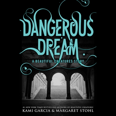Dangerous Dream: A Beautiful Creatures Story cover image