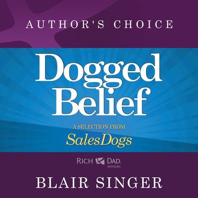 Dogged Belief - Four Mindsets of Champion Sales Dogs cover image