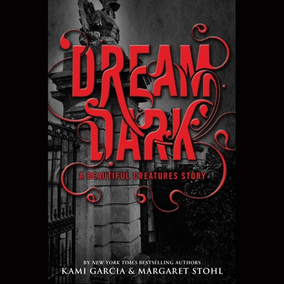 Dream Dark: A Beautiful Creatures Story cover image