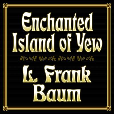 Enchanted Island of Yew cover image