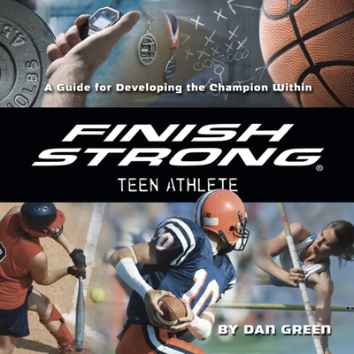 Finish Strong Teen Athlete cover image