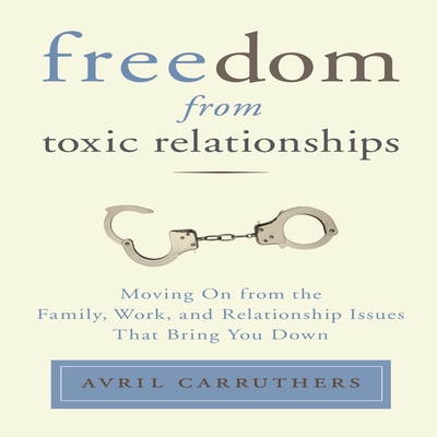 Freedom From Toxic Relationships cover image
