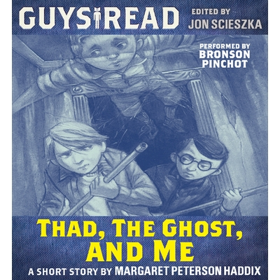 Guys Read: Thad, the Ghost, and Me cover image