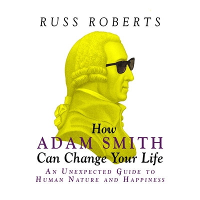 How Adam Smith Can Change Your Life cover image