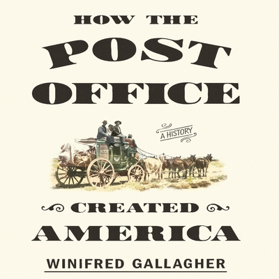 How the Post Office Created America cover image