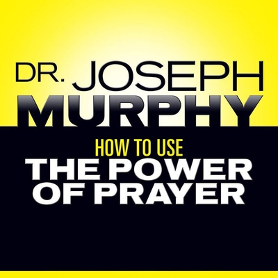 How to Use the Power of Prayer cover image