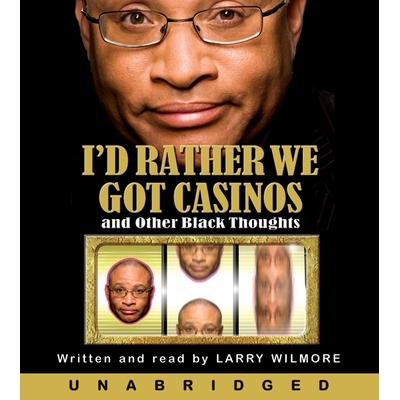 I'd Rather We Got Casinos