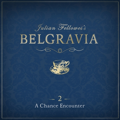 Julian Fellowes's Belgravia Episode 2 cover image