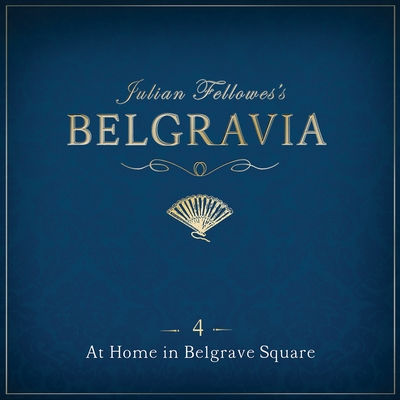 Julian Fellowes's Belgravia Episode 4 cover image