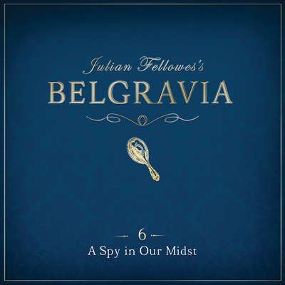 Julian Fellowes's Belgravia Episode 6 cover image