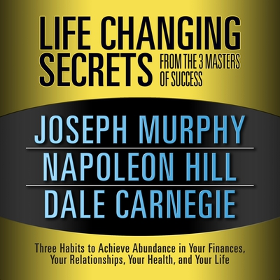 Life Changing Secrets from the 3 Masters of Success cover image