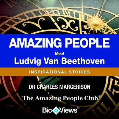 Meet Ludvig Van Beethoven