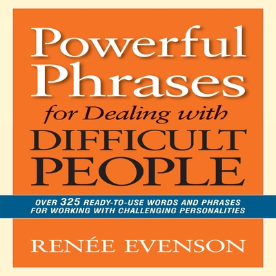 Powerful Phrases for Dealing with Difficult People cover image