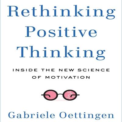 Rethinking Positive Thinking cover image