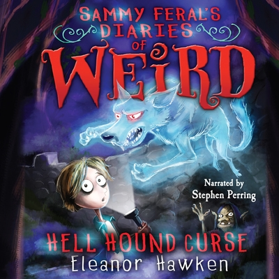 Sammy Feral's Diaries of Weird: Hell Hound Curse cover image