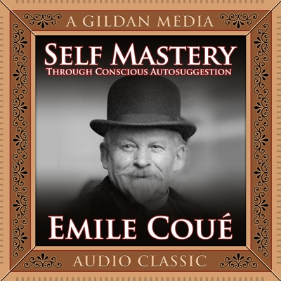 Self Mastery Through Conscious Autosuggestion cover image