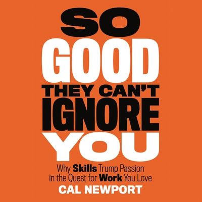 So Good They Can't Ignore You cover image