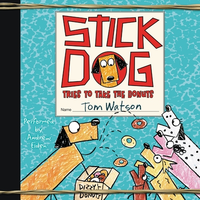 Stick Dog Tries to Take the Donuts cover image