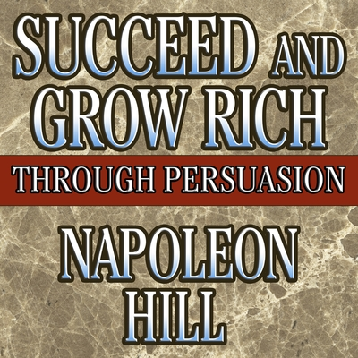 Succeed and Grow Rich Through Persuasion cover image