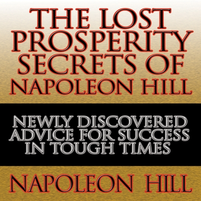 The Lost Prosperity Secrets of Napoleon Hill cover image